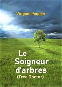 Virginie Paquier - Le soigneur d'arbres.
