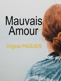 Virginie Paquier - Mauvais amour.