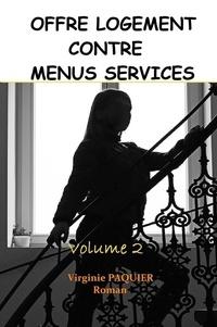 Virginie Paquier - OFFRE LOGEMENT CONTRE MENUS SERVICES Volume 2.