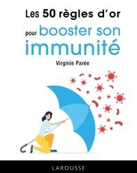 Virginie Parée - Les 50 règles d'or pour booster son immunité.