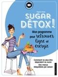 Virginie Parée - Sugar détox ! - Mon programme pour retrouver ligne et énergie. Comment ne plus être dépendant au sucre. Des menus rééquilibrés par saison.
