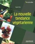 Virginie Péan - La nouvelle tendance végétarienne.