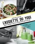Virginie Pépin et Chloé Josso - L'assiette du yogi.