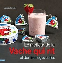 Virginie Perrotte - Le meilleur de la vache qui rit et des fromages cultes.