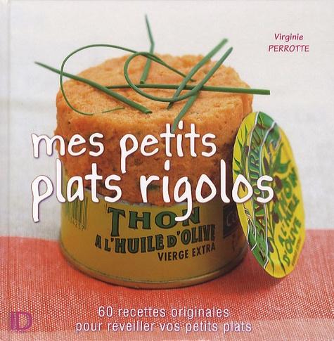 Virginie Perrotte - Mes petits plats rigolos.