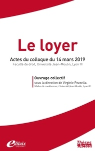 Virginie Pezzella - Le loyer - Actes du colloque du 14 mars 2019.