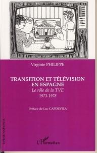 Virginie Philippe - Transition et télévision en Espagne - Le rôle de la TVE 1973-1978.