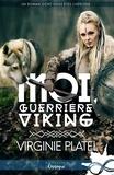 Virginie Platel - Moi, guerrière viking.