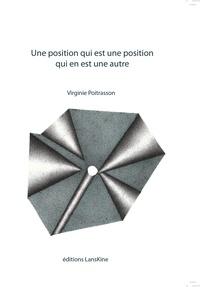 Virginie Poitrasson - Une position qui est une position qui en est une autre.
