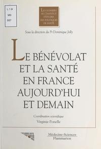 Virginie Ponelle et  Collectif - Le bénévolat et la santé en France aujourd'hui et demain - [actes des journées de réflexion, 4-5 mai 1995, Paris].