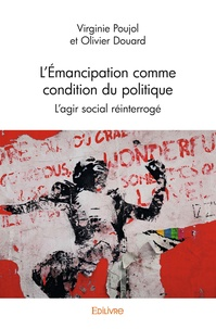 L'émancipation comme condition du politique - Lagir social réinterrogé.pdf