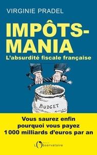 Impôts-mania - Labsurdité fiscale française.pdf