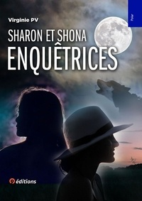 Virginie PV - Sharon et Shona enquêtrices à travers le monde.