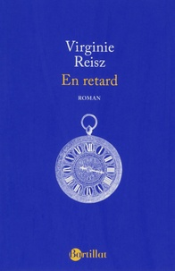 Virginie Reisz - En retard.