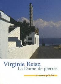 Virginie Reisz - La Dame de pierres.
