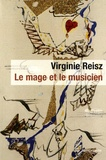 Virginie Reisz - Le mage et le musicien.