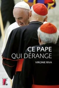 Virginie Riva - Ce pape qui dérange.