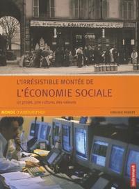Virginie Robert - L'irrésistible montée de l'économie sociale - Un projet, une culture, des valeurs.