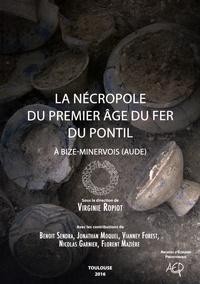 Virginie Ropiot - La nécropole du premier âge du Fer du Pontil à Bize-Minervois (Aude).