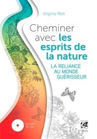 Virginie Rott - Cheminer avec les esprits de la nature - La reliance au monde guérisseur.