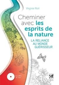 Virginie Rott - Cheminer avec les esprits de la nature - La reliance au monde guérisseur. 1 CD audio MP3