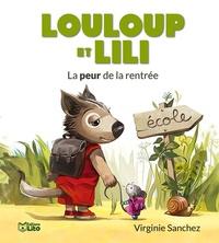 Virginie Sanchez - Louloup et Lili  : La peur de la rentrée.