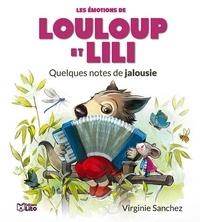 Virginie Sanchez - Louloup et Lili  : Quelques notes de jalousie.
