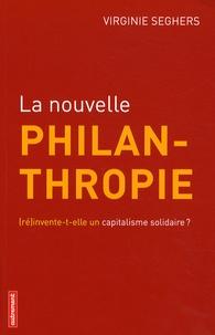 Virginie Seghers - La nouvelle philanthropie - (Ré)invente-t-elle un capitalisme solidaire ?.