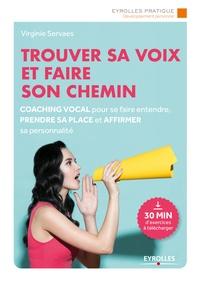 Virginie Servaes - Trouver sa voix et faire son chemin - Coaching vocal pour se faire entendre, prendre sa place et affirmer sa personnalité.