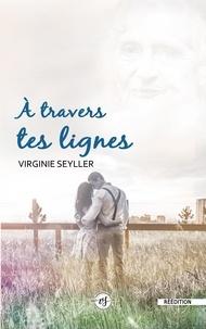 Virginie Seyller - A travers tes lignes.