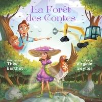 Virginie Seyller et Théo Berthet - La forêt des contes.