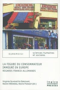 Virginie Silhouette-Dercourt et Maren Möhring - La figure du consommateur immigré en Europe - Regards franco-allemands.