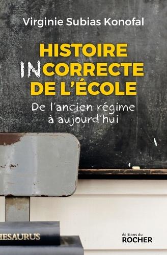 Histoire incorrecte de l'école - Format ePub - 9782268096803 - 9,99 €