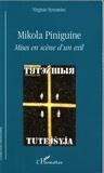 Virginie Symaniec - Mikola Piniguine - Mises en scène d''un exil.