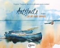 Virginie Tanguay - Artéfacts - Tome II, Lieux d'origine - Récits et aquarelles du Québec.