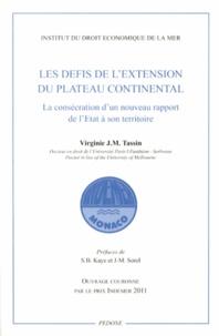 Virginie Tassin - Les défis de l'extension du plateau continental - La consécration d'un nouveau rapport de l'Etat à son territoire.