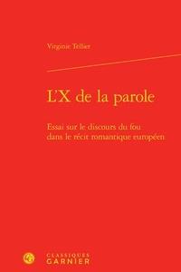 LX de la parole - Essai sur le discours du fou dans le récit romantique européen.pdf
