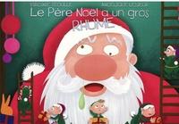 Virginie Téoulle - Le Père Noël a un gros rhume.