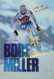 Virginie Troussier - Bode Miller - L'art de la vitesse.