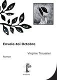 Virginie Troussier - Envole-toi octobre.