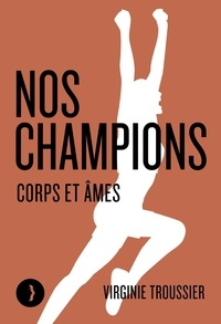 Virginie Troussier - Nos champions - Corps et âmes.