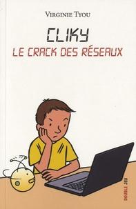 Virginie Tyou - Cliky  : Le crack des réseaux.