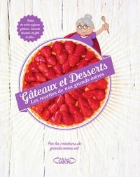 Virginie Verglas et Cyril Verglas - Gâteaux et desserts - Les recettes de nos grands-mères.