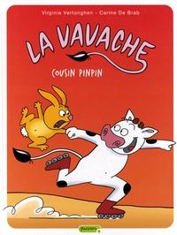 Virginie Vertonghen et Carine De Brab - La Vavache Tome 3 : Cousin Pinpin.
