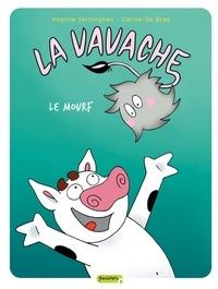 Virginie Vertonghen et Carine De Brab - La Vavache Tome 4 : Le Mourf.