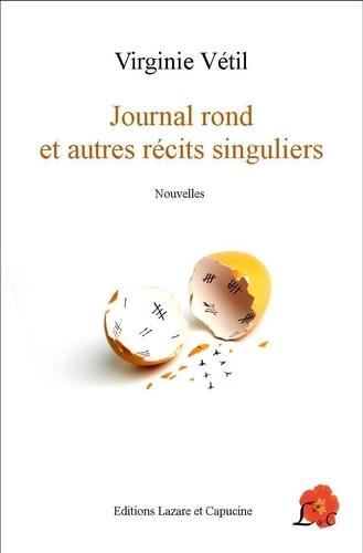 Journal rond et autres récits singuliers