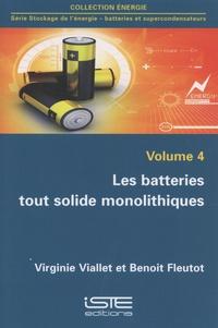 Virginie Viallet et Benoit Fleutot - Stockage de l'énergie - batteries et superconducteurs - Volume 4, Les batteries tout solide monolithiques.