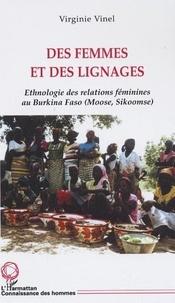 Virginie Vinel - Des femmes et des lignages : éthonolgie des relations féminines au Burkina Faso.
