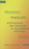 Virginie Vinel - Feminin, masculin - Anthropologie des catégories et des pratiques médicales.