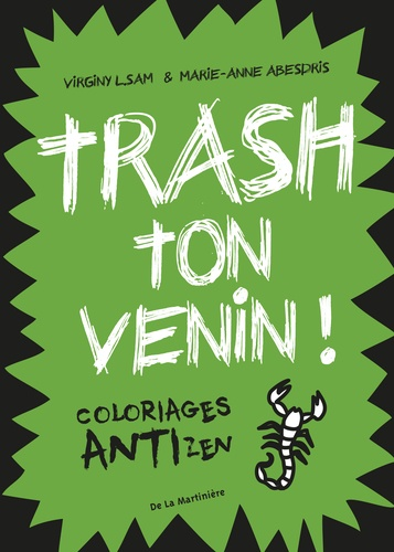 Virginy L. Sam et Marie-Anne Abesdris - Trash ton venin ! - Coloriages antizen.